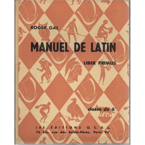 roger-gal-manuel-de-latin-liber-primus-classe-de-6e-livre-1021135700_L.jpg